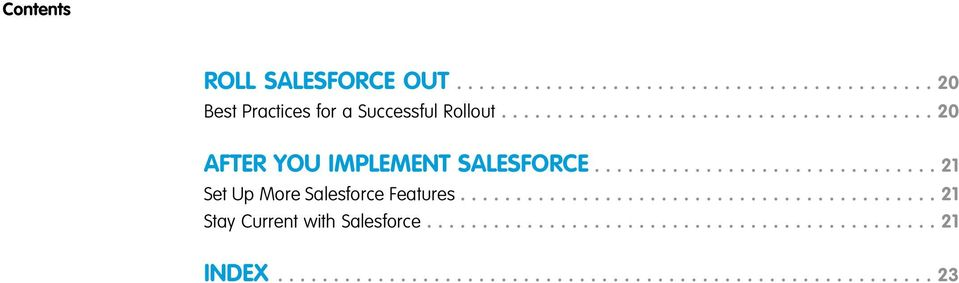 .......................................... 21 Stay Current with Salesforce.............................................. 21 INDEX.