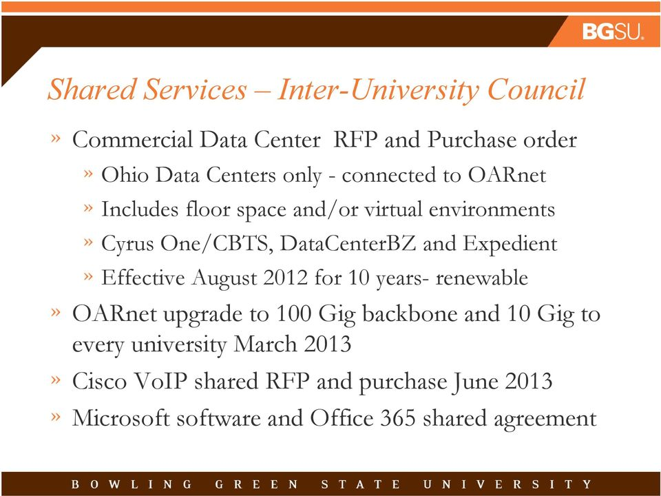 Expedient Effective August 2012 for 10 years- renewable OARnet upgrade to 100 Gig backbone and 10 Gig to every