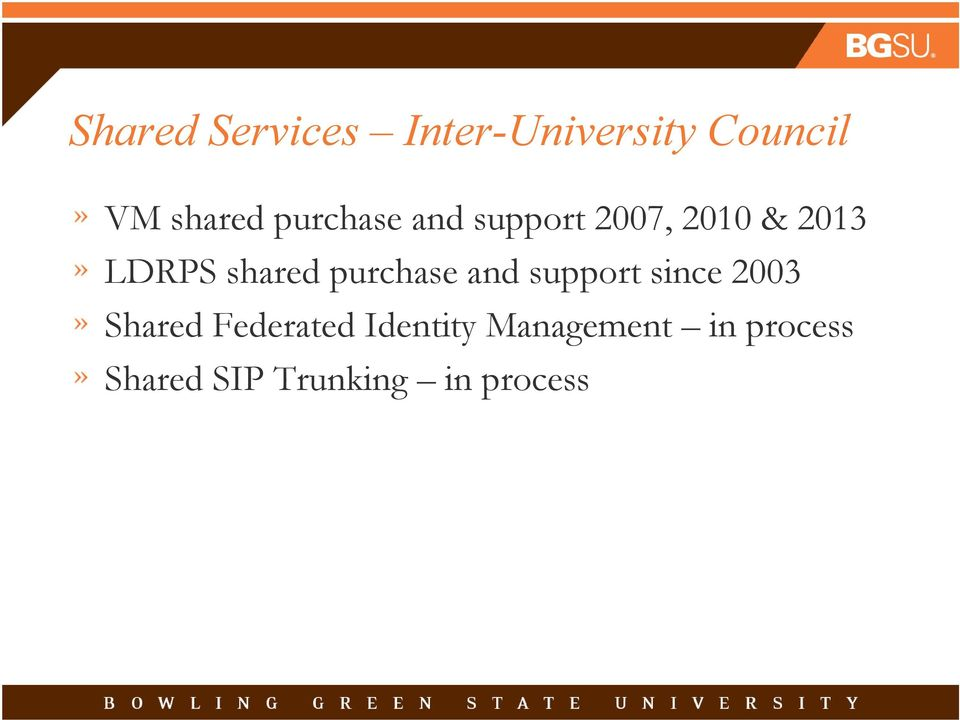 purchase and support since 2003 Shared Federated