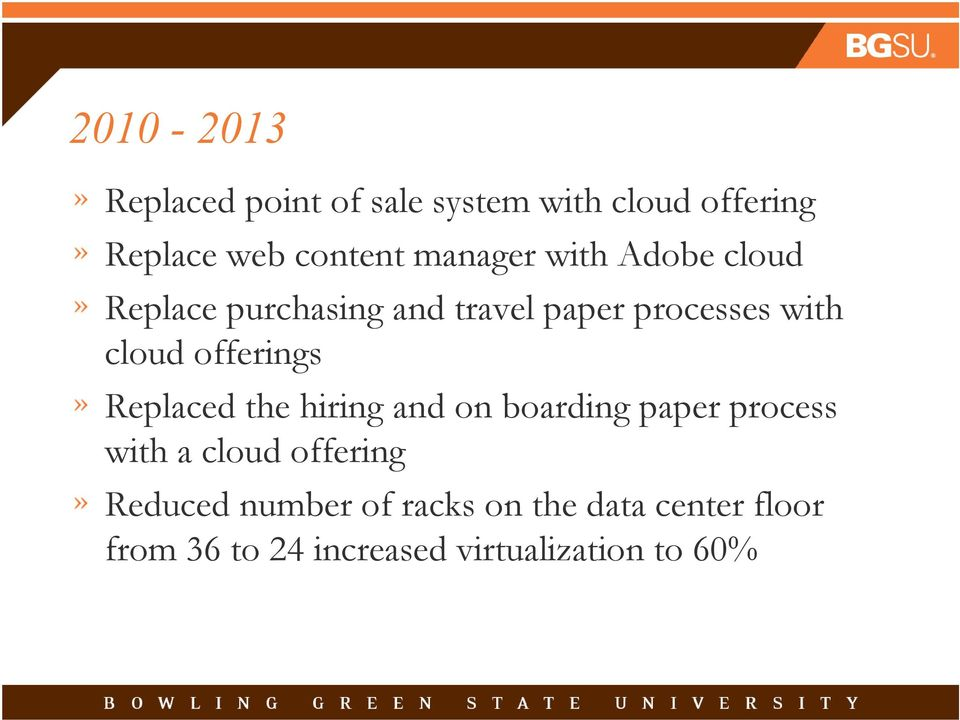 offerings Replaced the hiring and on boarding paper process with a cloud offering