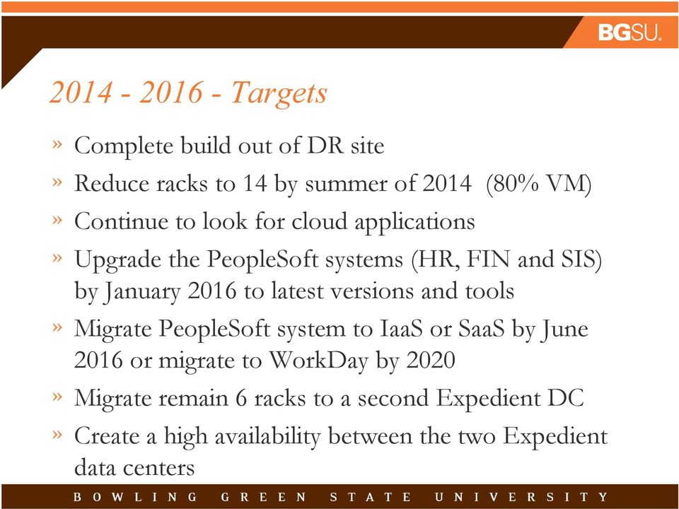 versions and tools Migrate PeopleSoft system to IaaS or SaaS by June 2016 or migrate to WorkDay by 2020