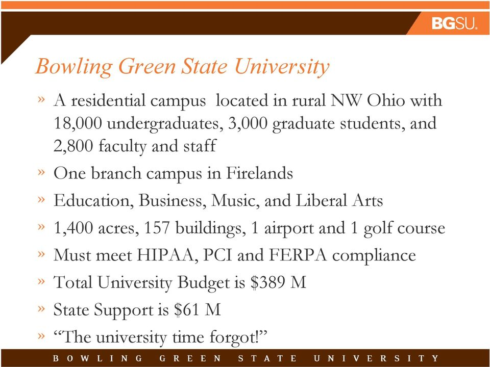 Education, Business, Music, and Liberal Arts 1,400 acres, 157 buildings, 1 airport and 1 golf course