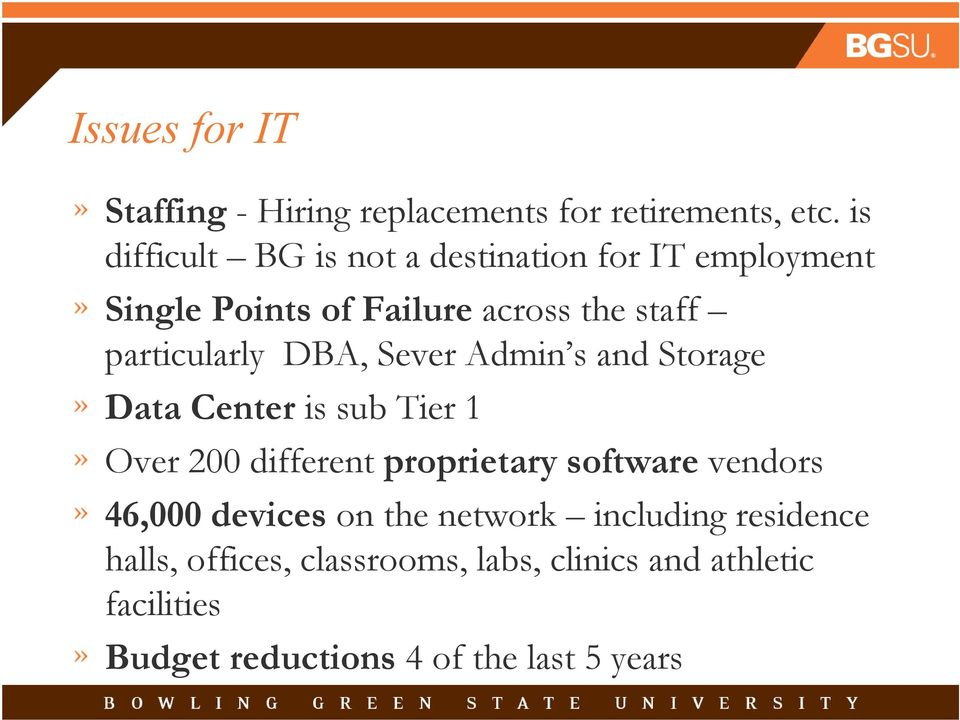 DBA, Sever Admin s and Storage Data Center is sub Tier 1 Over 200 different proprietary software vendors