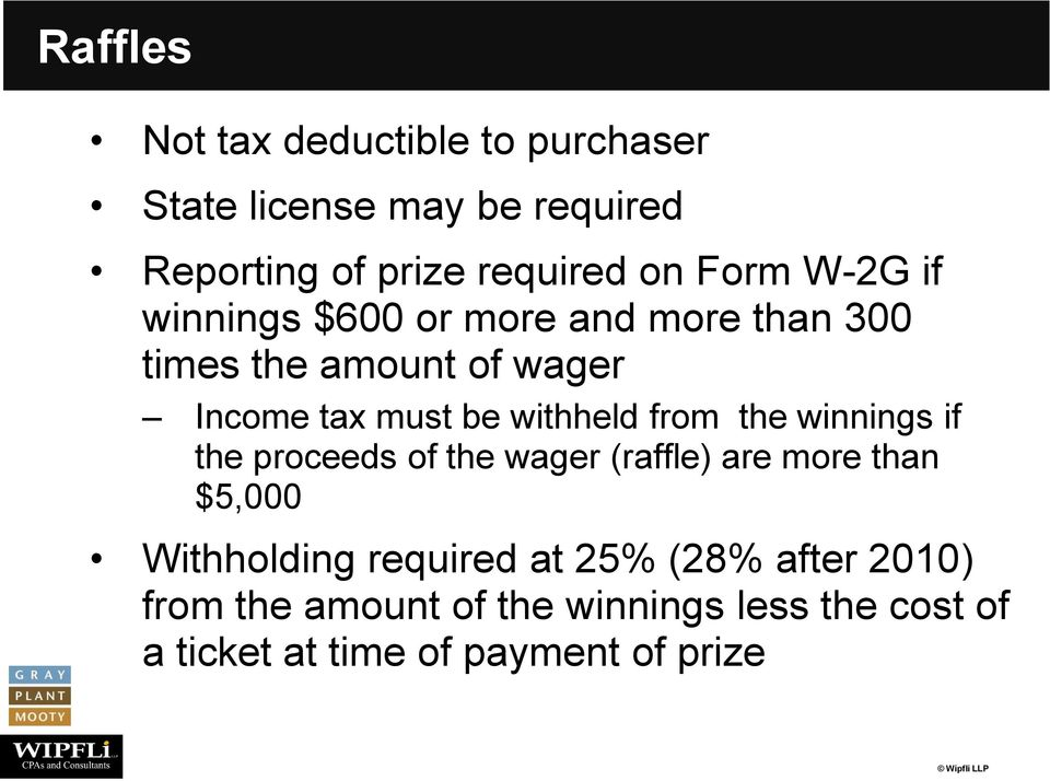 withheld from the winnings if the proceeds of the wager (raffle) are more than $5,000 Withholding