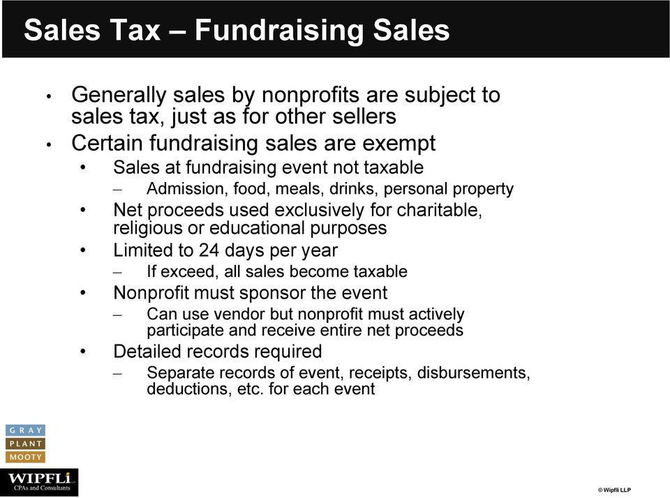 educational purposes Limited to 24 days per year If exceed, all sales become taxable Nonprofit must sponsor the event Can use vendor but nonprofit must