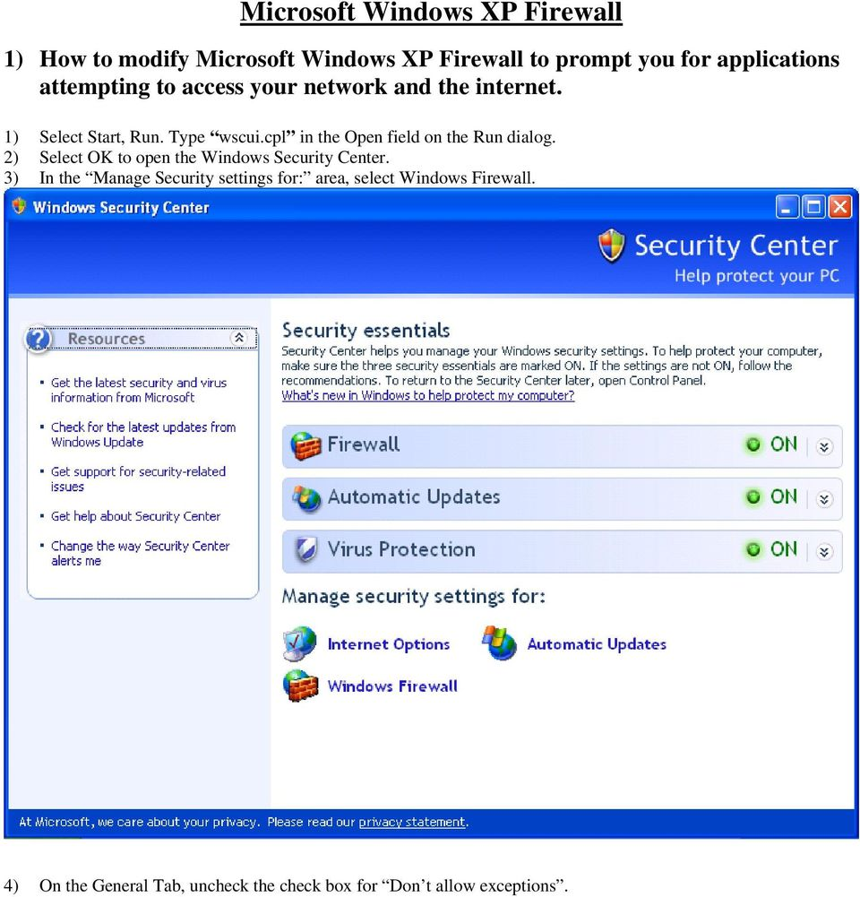 cpl in the Open field on the Run dialog. 2) Select OK to open the Windows Security Center.