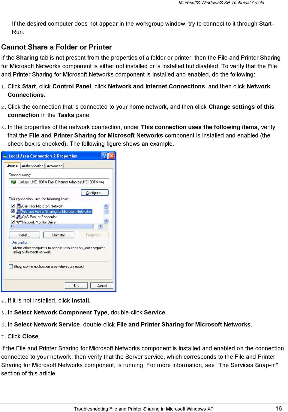 installed or is installed but disabled. To verify that the File and Printer Sharing for Microsoft Networks component is installed and enabled, do the following: 1.