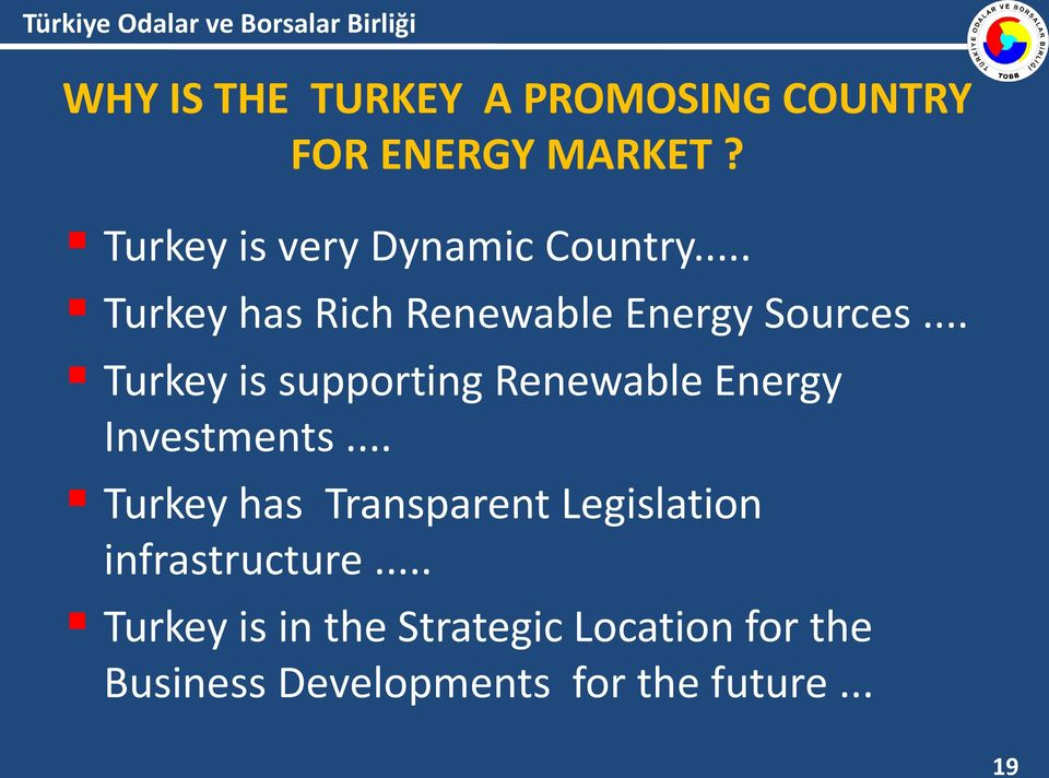 .. Turkey is supporting Renewable Energy Investments.