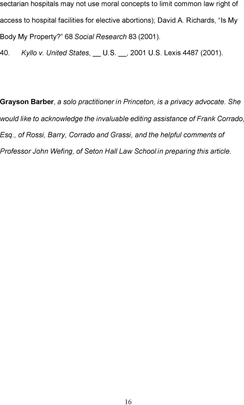 Grayson Barber, a solo practitioner in Princeton, is a privacy advocate.