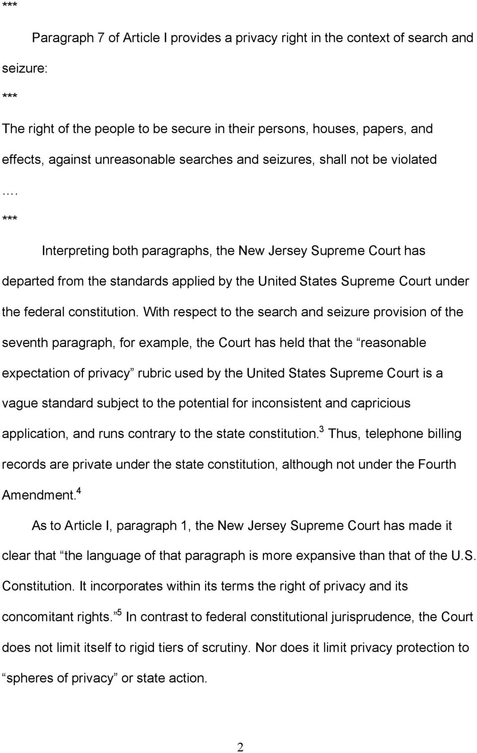 *** Interpreting both paragraphs, the New Jersey Supreme Court has departed from the standards applied by the United States Supreme Court under the federal constitution.