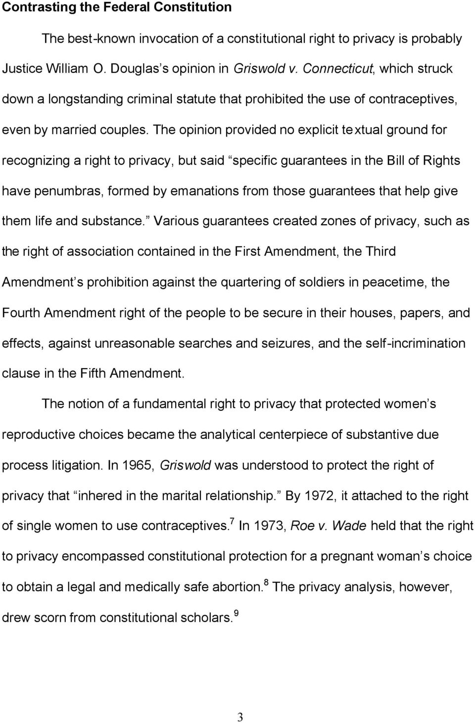 The opinion provided no explicit textual ground for recognizing a right to privacy, but said specific guarantees in the Bill of Rights have penumbras, formed by emanations from those guarantees that