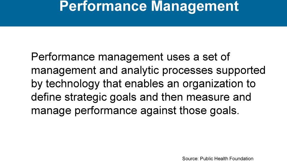 enables an organization to define strategic goals and then measure