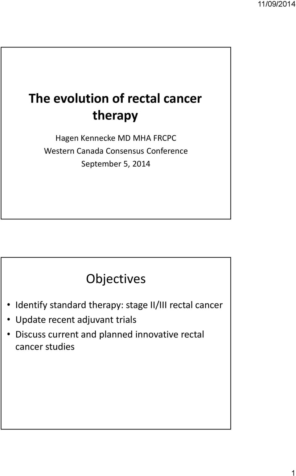 Identify standard therapy: stage II/III rectal cancer Update recent