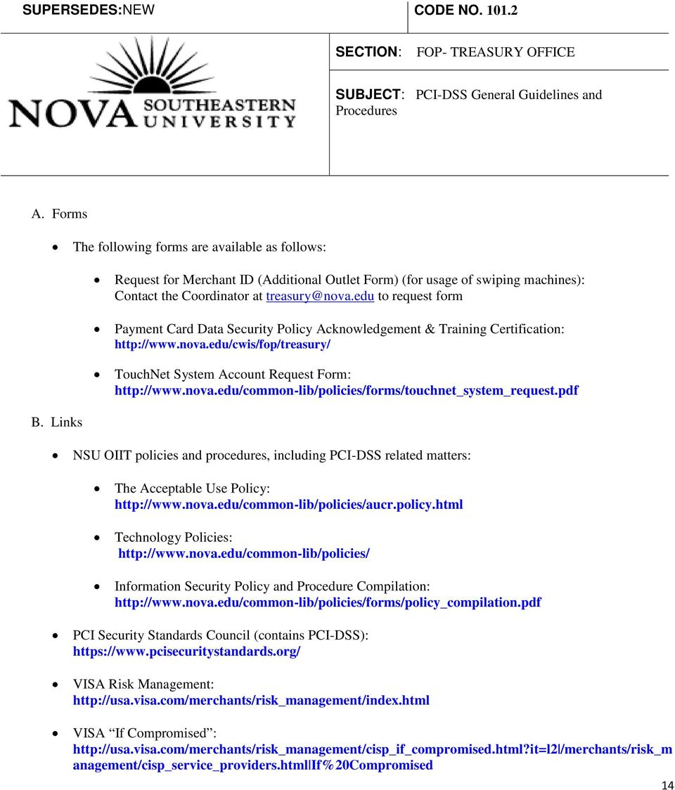 pdf NSU OIIT policies and procedures, including PCI-DSS related matters: The Acceptable Use Policy: http://www.nova.