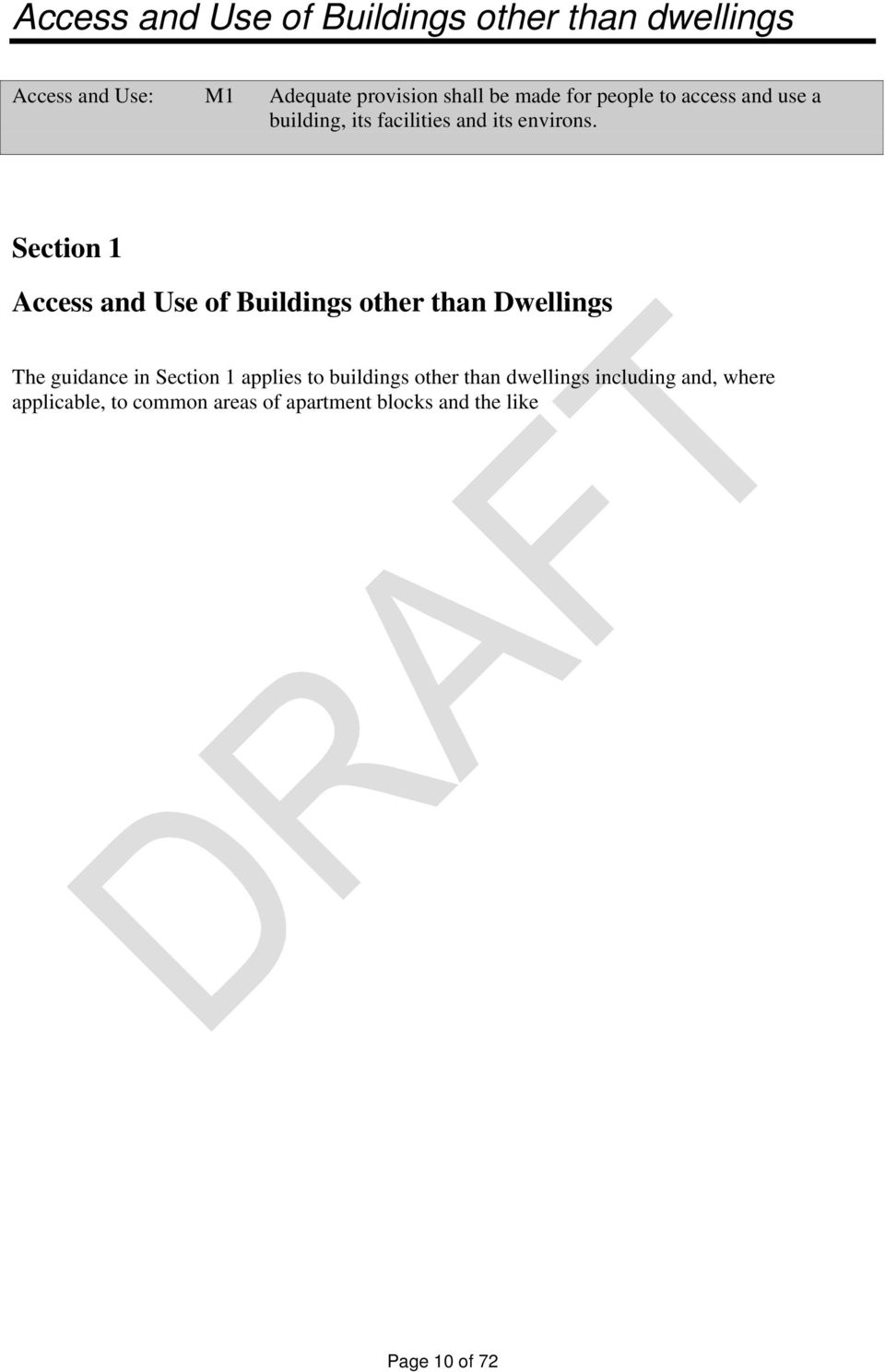 Section 1 Access and Use of Buildings other than Dwellings The guidance in Section 1 applies to