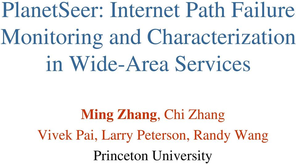 Wide-Area Services Ming Zhang, Chi Zhang