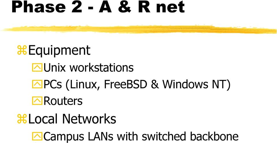 Windows NT) Routers Local Networks