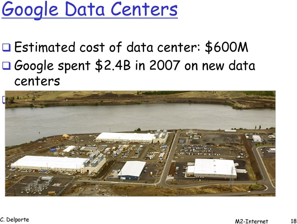 4B in 2007 on new data centers q Each data