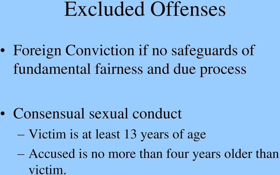 Consensual sexual conduct Victim is at least 13