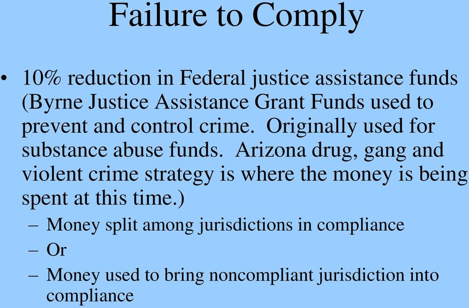 Arizona drug, gang and violent crime strategy is where the money is being spent at this time.