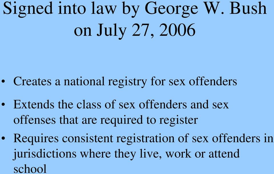 Extends the class of sex offenders and sex offenses that are required