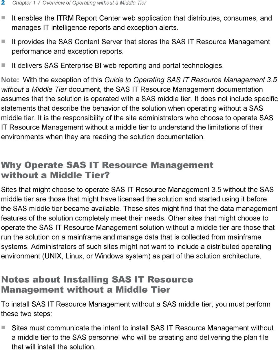 Note: With the exception of this Guide to Operating SAS IT Resource Management 3.
