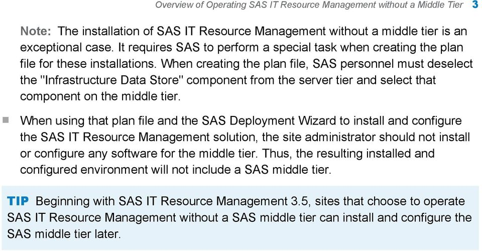 "When creating the plan file, SAS personnel must deselect the ""Infrastructure Data Store"" component from the server tier and select that component on the middle tier."