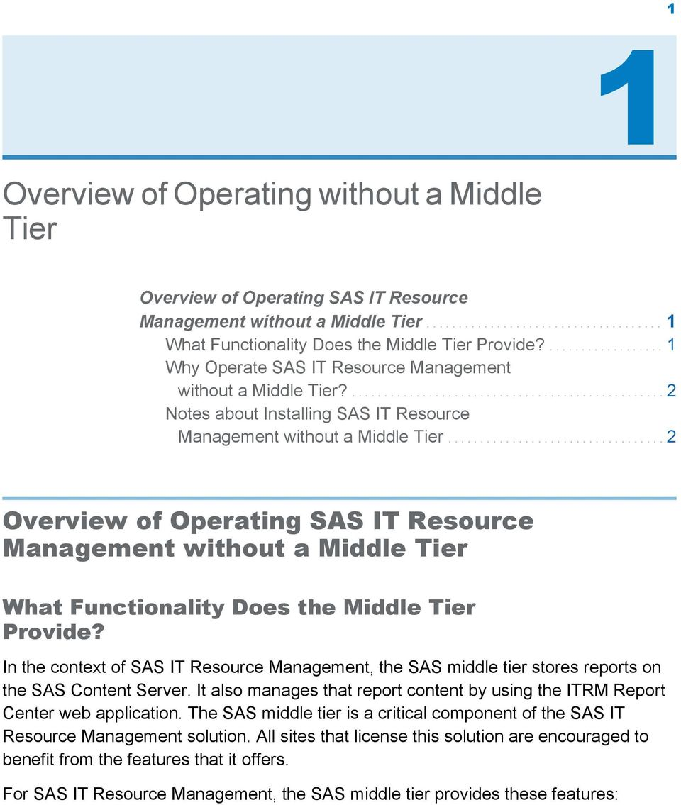 ................................. 2 Overview of Operating SAS IT Resource Management without a Middle Tier What Functionality Does the Middle Tier Provide?