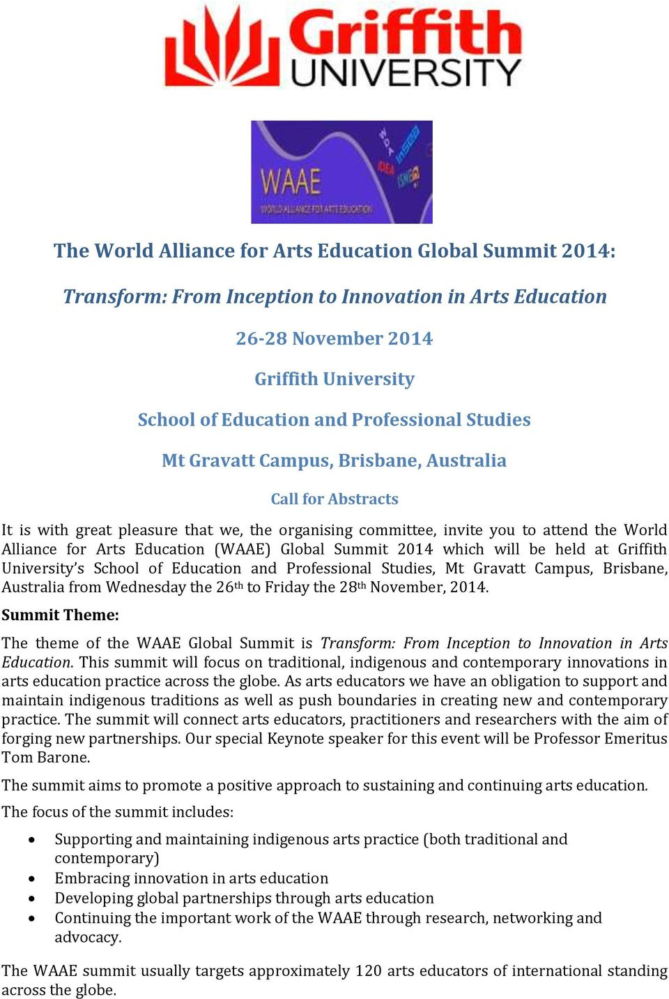 Summit 2014 which will be held at Griffith avatt Campus, Brisbane, Australia from Wednesday the 26 th to Friday the 28 th November, 2014.