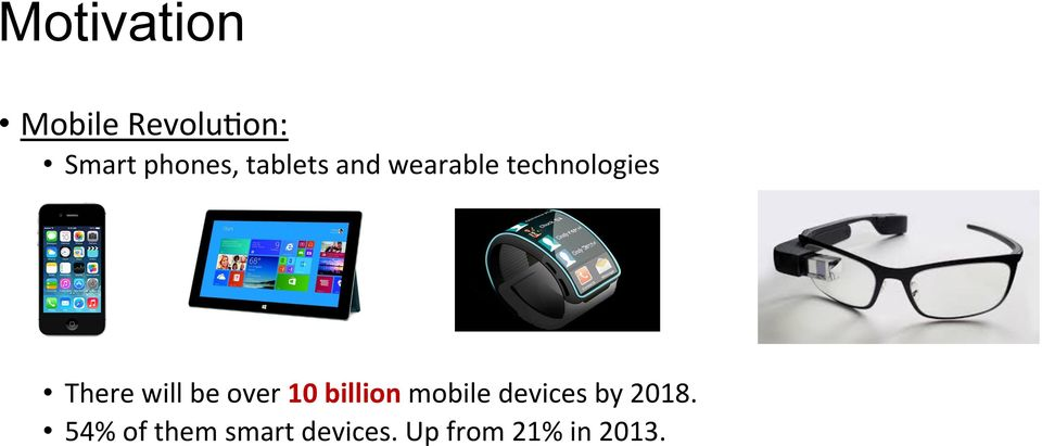 be over 10 billion mobile devices by 2018.