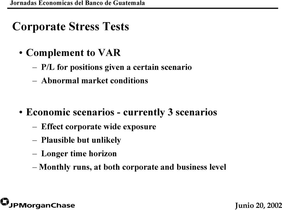 currently 3 scenarios Effect corporate wide exposure Plausible but