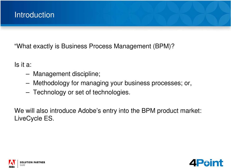business processes; or, Technology or set of technologies.