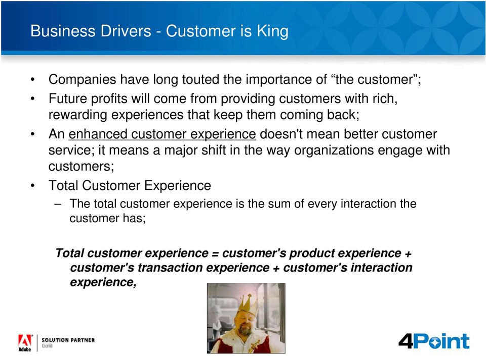 major shift in the way organizations engage with customers; Total Customer Experience The total customer experience is the sum of every