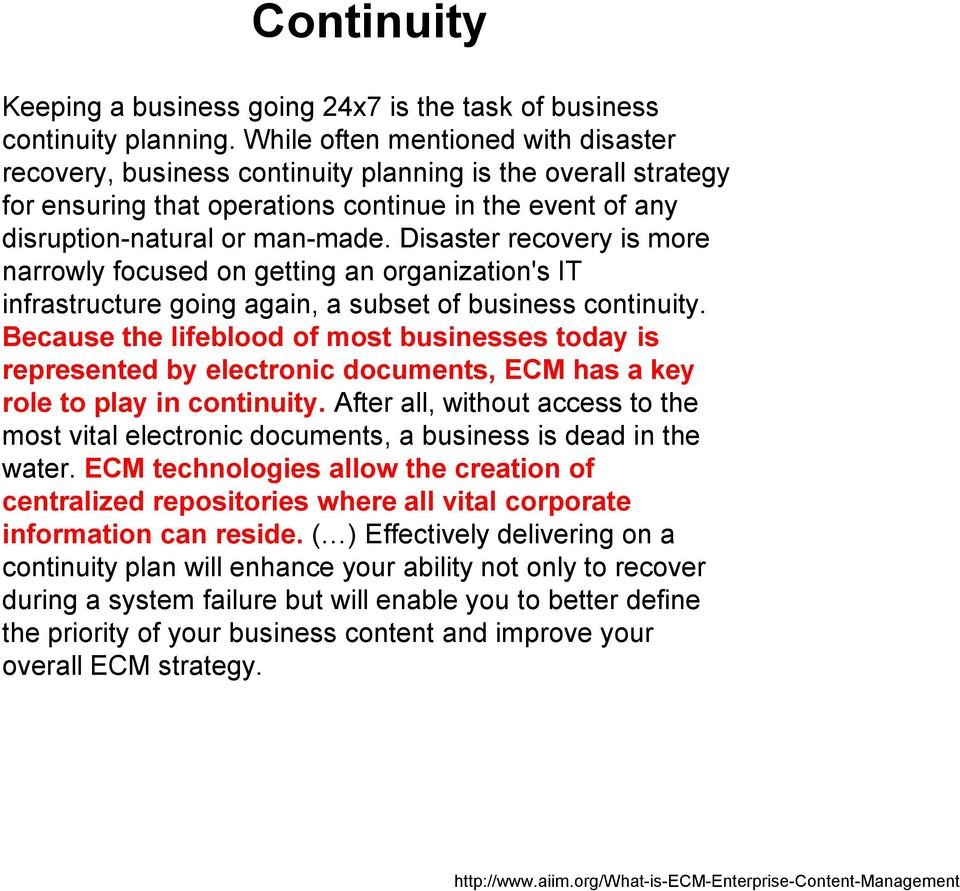 Disaster recovery is more narrowly focused on getting an organization's IT infrastructure going again, a subset of business continuity.