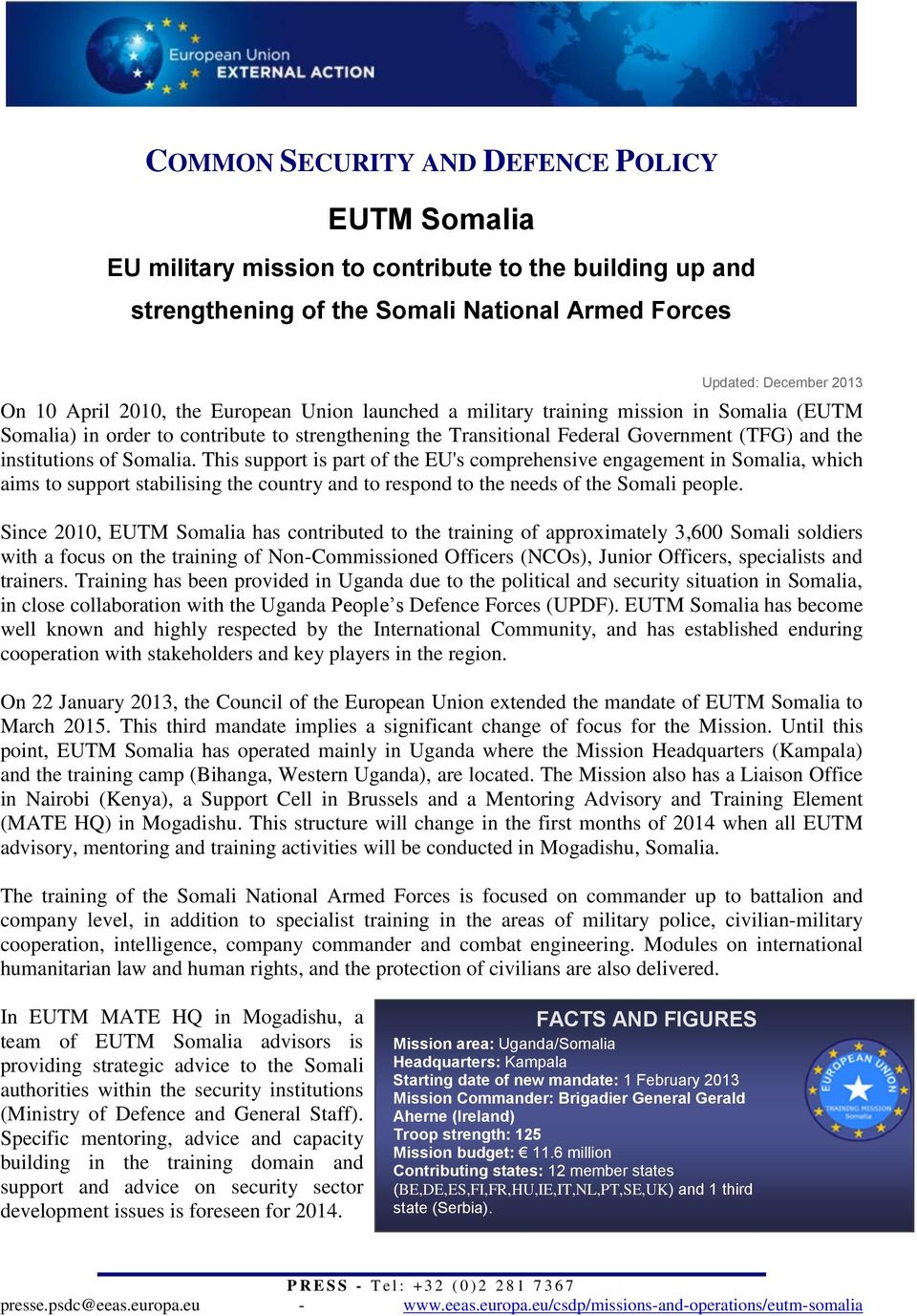 This support is part of the EU's comprehensive engagement in Somalia, which aims to support stabilising the country and to respond to the needs of the Somali people.