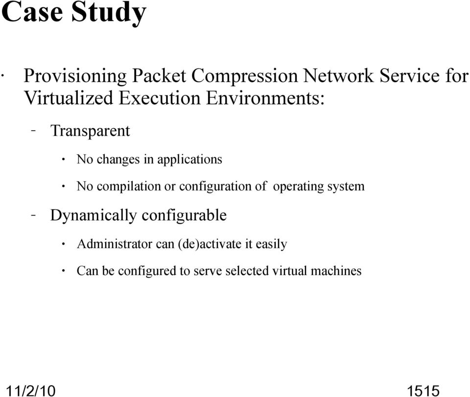 compilation or configuration of operating system Dynamically configurable