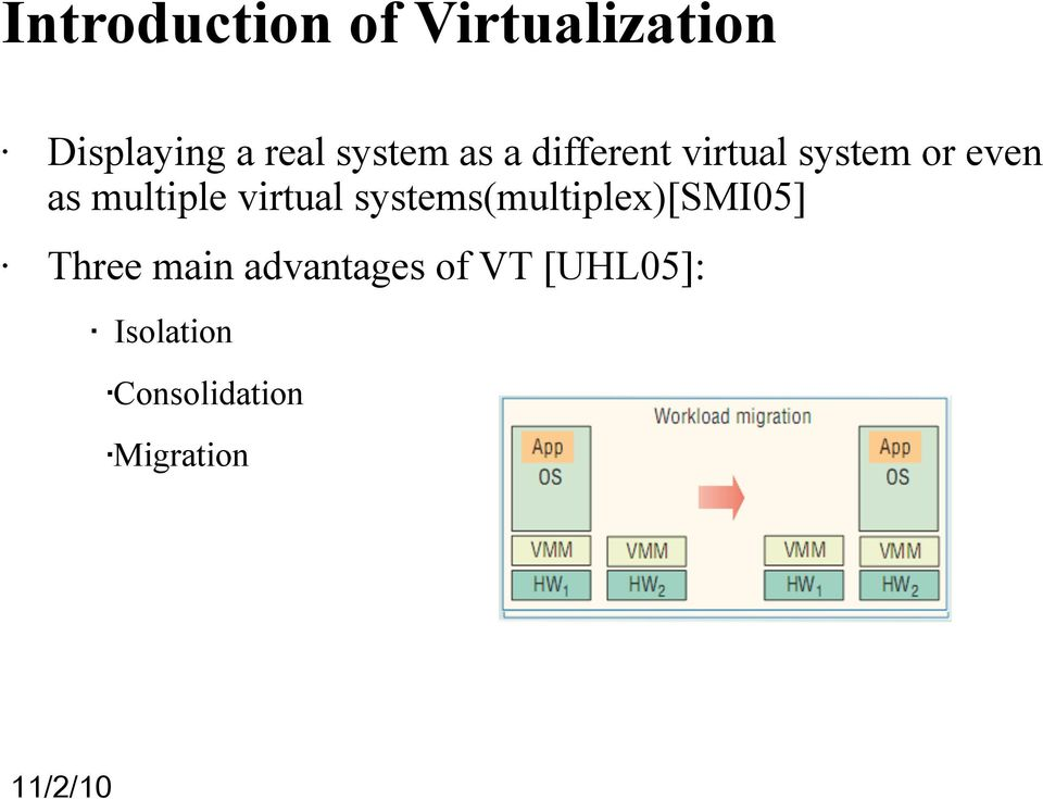 multiple virtual systems(multiplex)[smi05] Three main