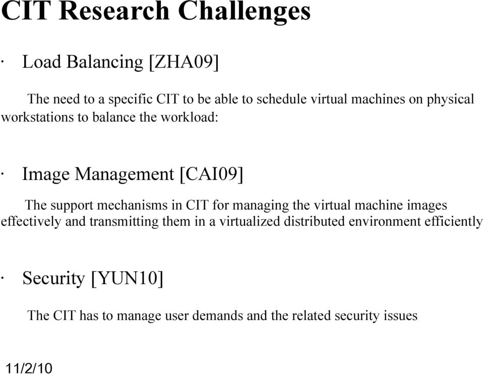 in CIT for managing the virtual machine images effectively and transmitting them in a virtualized