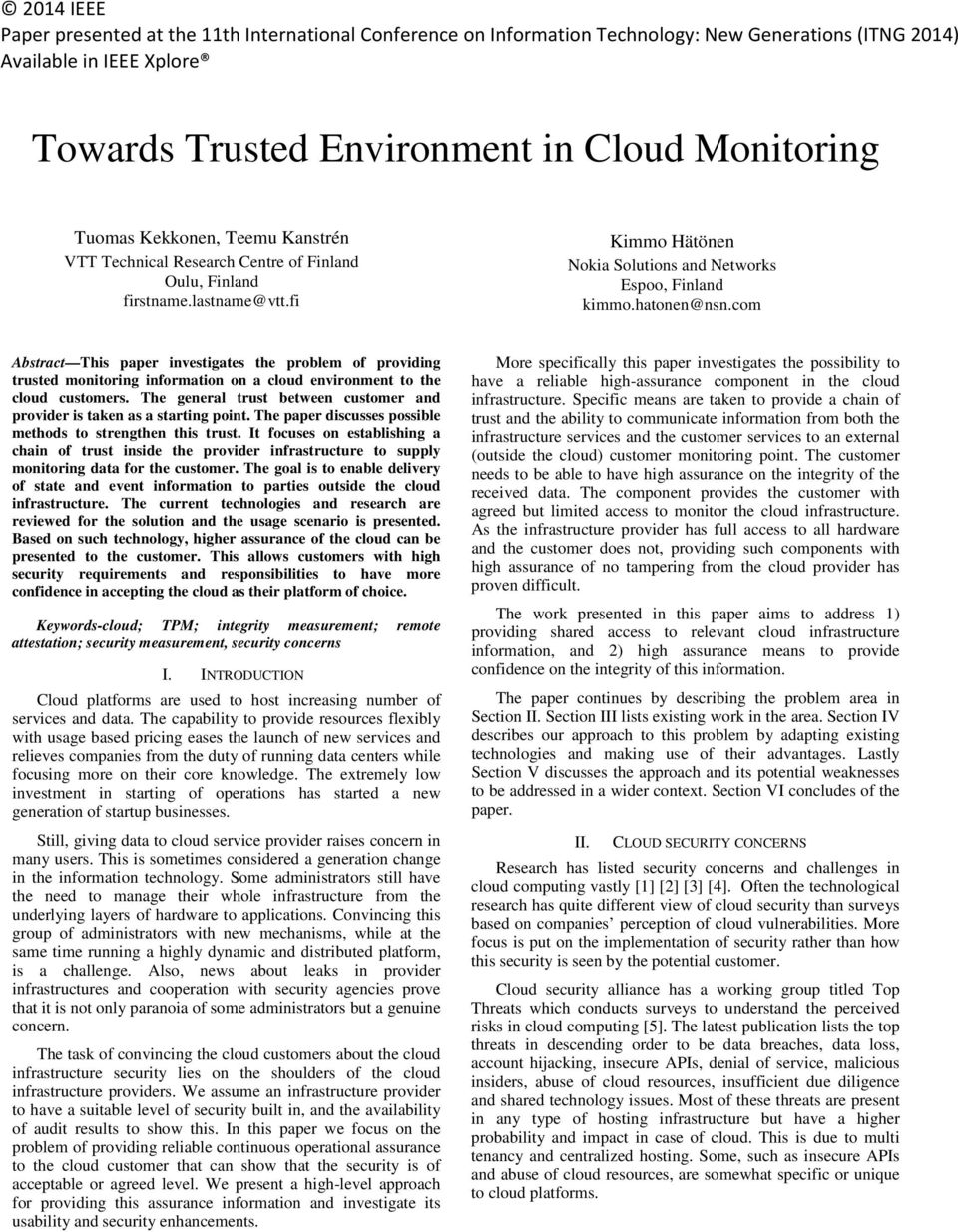 com Abstract This paper investigates the problem of providing trusted monitoring information on a cloud environment to the cloud customers.