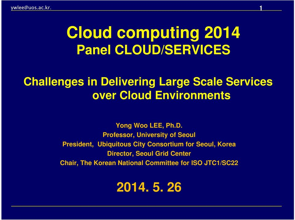 Services over Cloud Environments Yong Woo LEE, Ph.D.