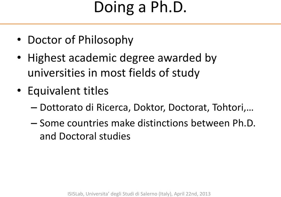 Doktor, Doctorat, Tohtori, Some countries make distinctions between Ph.D. and