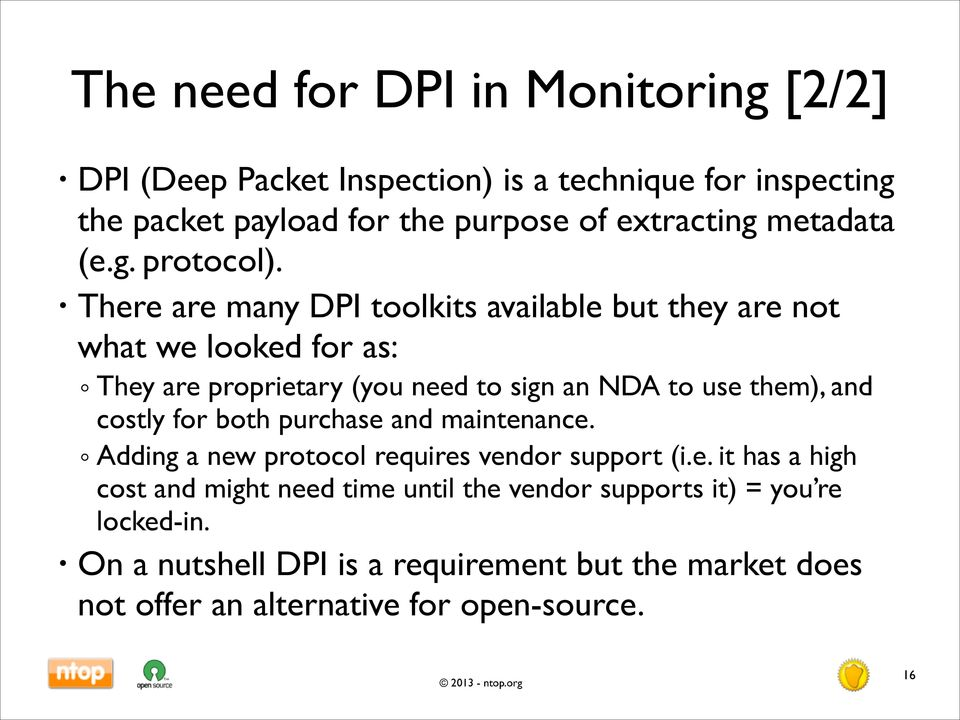 There are many DPI toolkits available but they are not what we looked for as: They are proprietary (you need to sign an NDA to use them), and costly