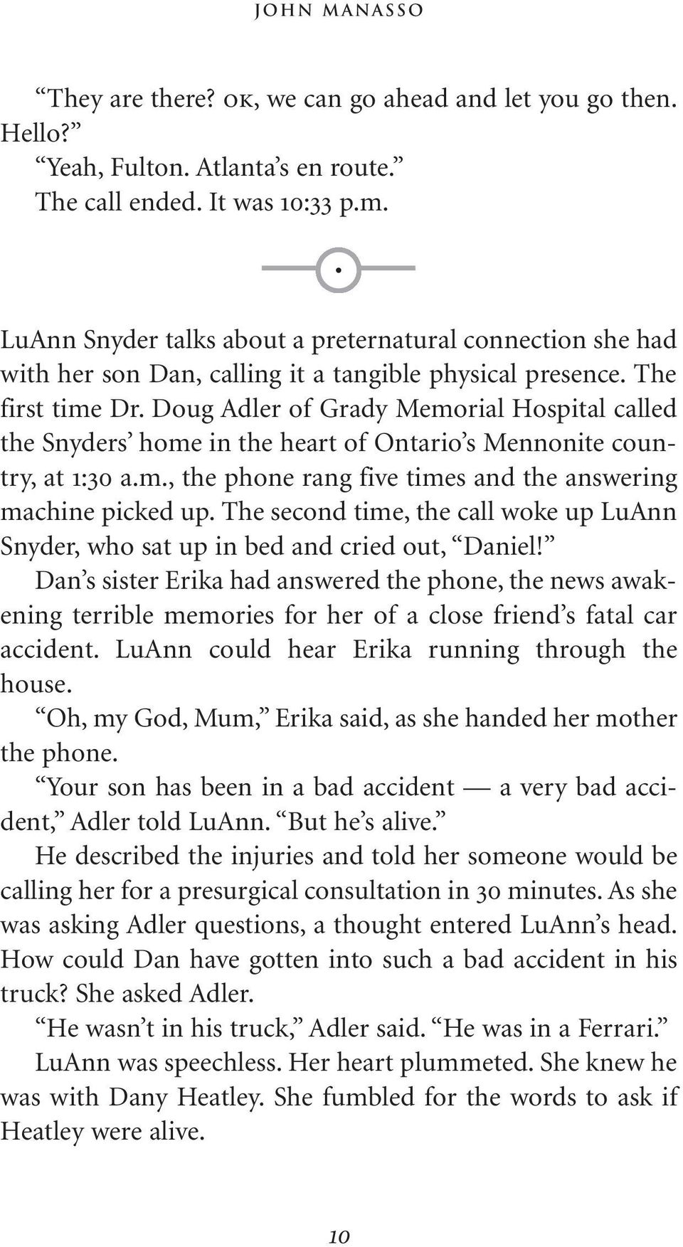 The second time, the call woke up LuAnn Snyder, who sat up in bed and cried out, Daniel!