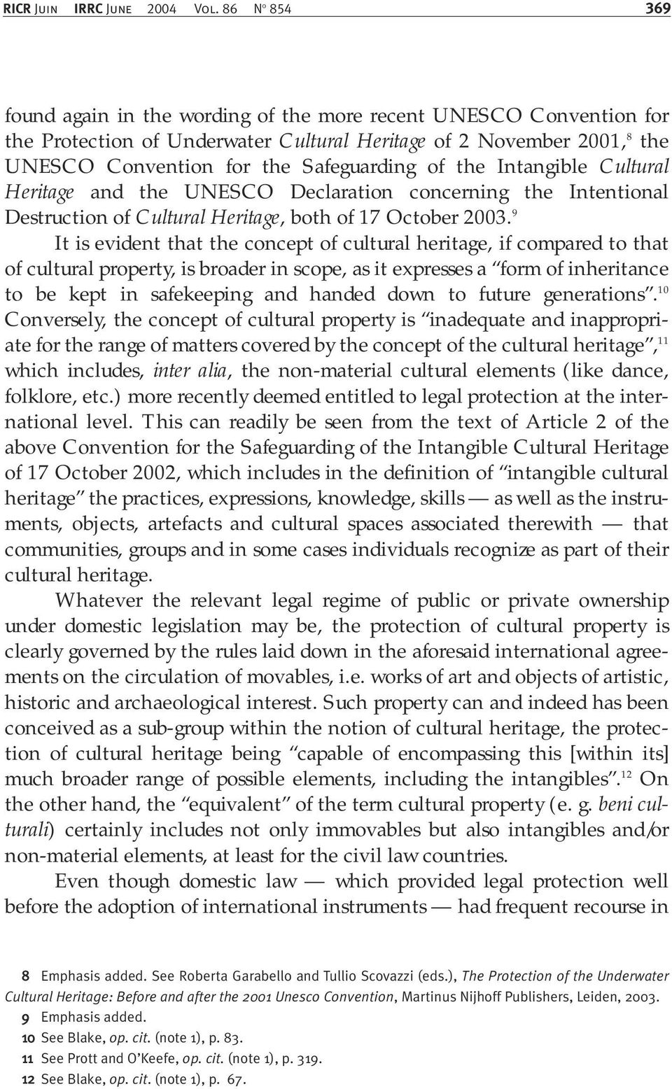 the Intangible Cultural Heritage and the UNESCO Declaration concerning the Intentional Destruction of Cultural Heritage, both of 17 October 2003.