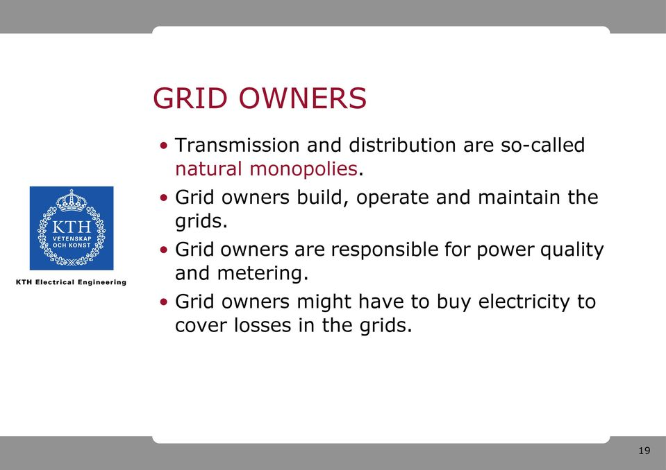 Grid owners are responsible for power quality and metering.