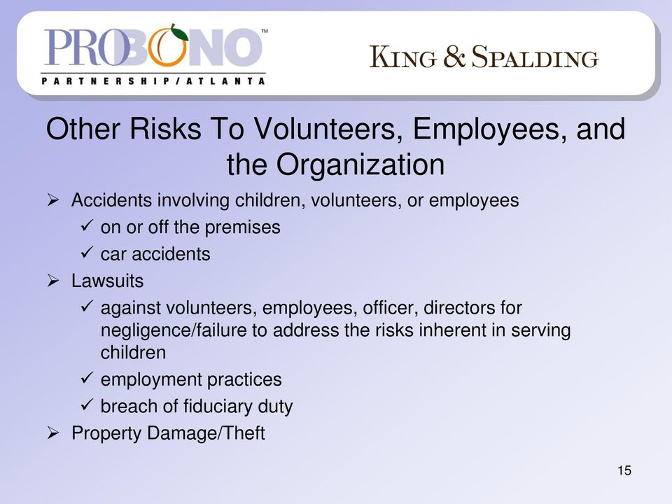 volunteers, employees, officer, directors for negligence/failure to address the risks