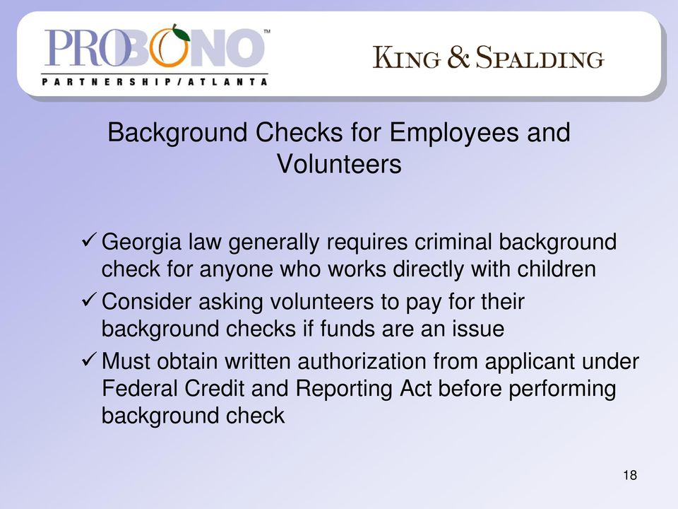 to pay for their background checks if funds are an issue Must obtain written