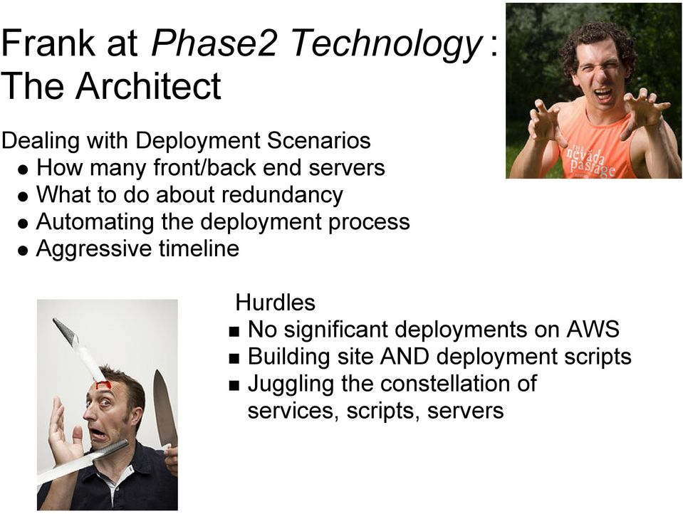 process Aggressive timeline Hurdles No significant deployments on AWS Building