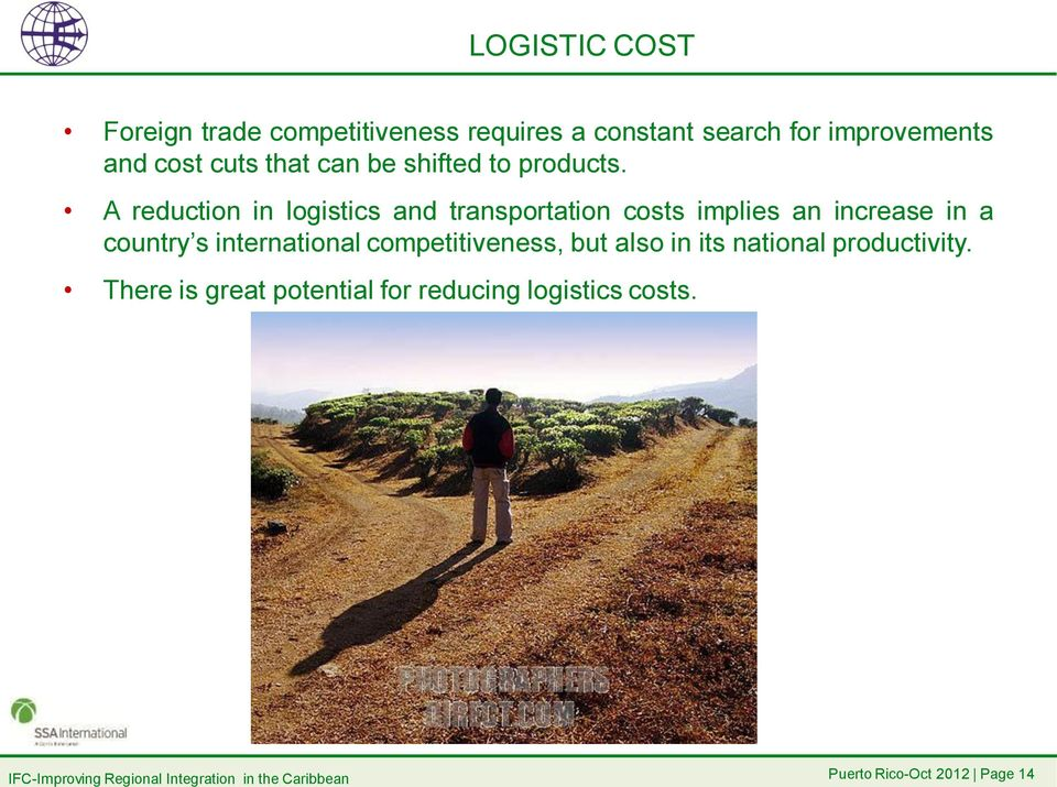 A reduction in logistics and transportation costs implies an increase in a country s
