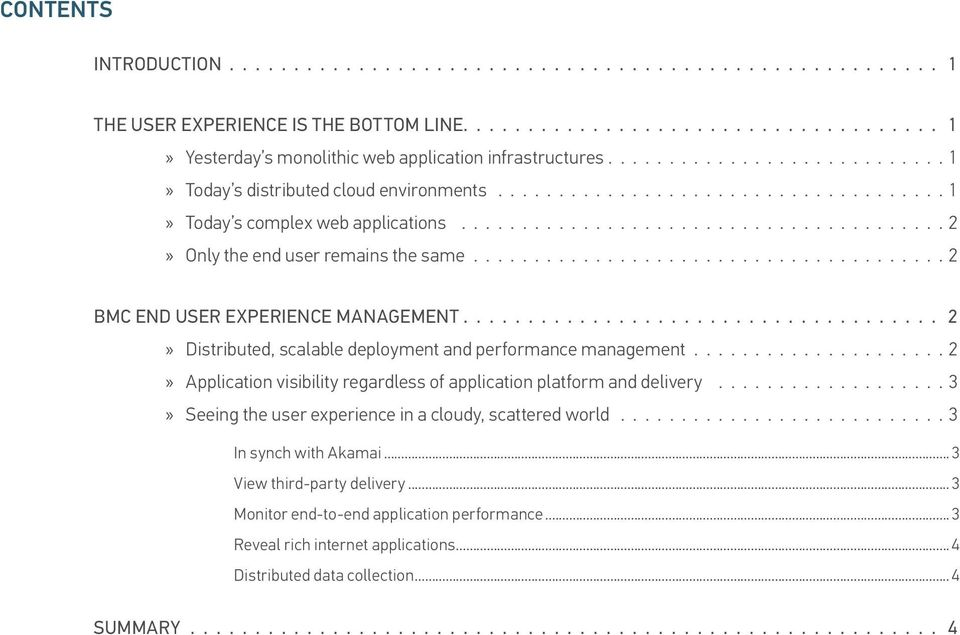 ...................................... 2 BMC END USER EXPERIENCE MANAGEMENT..................................... 2 Distributed, scalable deployment and performance management.
